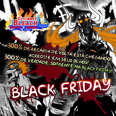 Black Friday no Ultimate Bleach