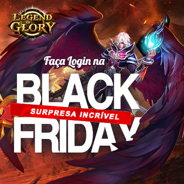 Black Friday Legend of Glory